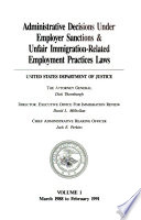 Administrative Decisions Under Employer Sanctions   Unfair Immigration related Employment Practices Laws