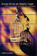 Songs from an Empty Cage: Poetry, Mystery, Anabaptism, and Peace