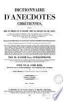 Dictionnaire d'anecdotes chrétiennes: publ. par l'abbé Migne