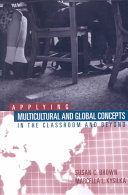 Applying Multicultural and Global Concepts in the Classroom and Beyond Book