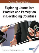 Exploring Journalism Practice And Perception In Developing Countries