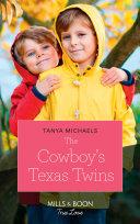 The Cowboy s Texas Twins  Mills   Boon True Love   Cupid s Bow  Texas  Book 5