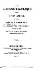 La Sagesse angélique sur le divin amour et sur la divine sagesse ... Traduit du latin par J. F. E. Le Boys des Guays, sur l'édition princeps Amsterdam, 1763