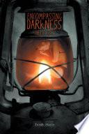 Encompassing Darkness