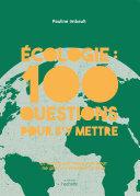 Pdf Écologie : 100 questions pour s'y mettre Telecharger