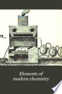 Elements of Modern Chemistry