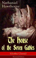 The House of the Seven Gables (Gothic Classic) - Illustrated Edition Pdf/ePub eBook
