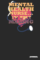 Mental Health Nurse Journal In The Making Journal Notebook Gift 6 X 9 110 Blank Pages