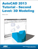 AutoCAD 2013 Tutorial - Second Level: 3D Modeling