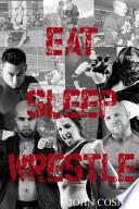 Eat Sleep Wrestle