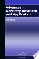 Advances in Dentistry Research and Application  2012 Edition Book