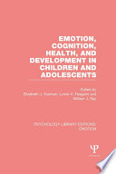 Emotion Cognition Health And Development In Children And Adolescents Ple Emotion  Book PDF