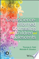 Neuroscience Informed Counseling With Children And Adolescents