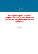 Neuartige konjugierte Polymere: cyclopentadithiazol-, und thiazolbasierte Polymere und Copolymere sowie taktische Polyfluorene