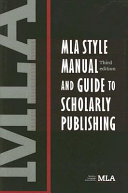 MLA Style Manual and Guide to Scholarly Publishing