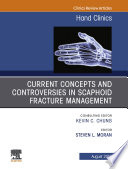 Current Concepts and Controversies in Scaphoid Fracture Management, An Issue of Hand Clinics, Ebook