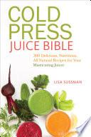 Cold Press Juice Bible