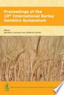 Proceedings of the 10th International Barley Genetics Symposium  Alexandria  Egypt 5 10 Apr 2008