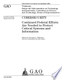 Cybersecurity Continued Federal Efforts Are Needed To Protect Critical Systems And Information Book PDF