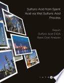 Sulfuric Acid from Spent Acid via Wet Sulfuric Acid Process   Cost Analysis   Sulfuric Acid E42A Book