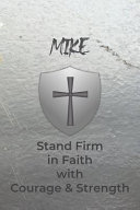 Mike Stand Firm in Faith with Courage & Strength