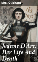 Jeanne D'Arc: Her Life And Death Pdf/ePub eBook
