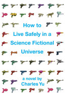 How to Live Safely in a Science Fictional Universe (Enhanced Edition)