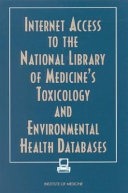 Internet Access to the National Library of Medicine s Toxicology and Environmental Health Databases