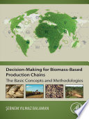 Decision Making for Biomass Based Production Chains Book