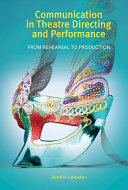 Communication in Theatre Directing and Performance