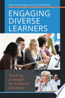 Engaging Diverse Learners Teaching Strategies For Academic Librarians Book PDF