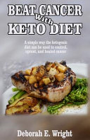 Beat Cancer with Keto Diet