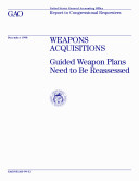 Weapons acquisitions guided weapon plans need to be reassessed : report to congressional requesters