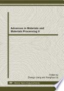 Advances In Materials And Materials Processing V Book PDF