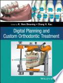 Digital Planning and Custom Orthodontic Treatment