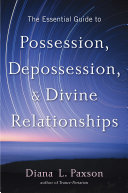 Pdf The Essential Guide to Possession, Depossession, and Divine Relationships Telecharger