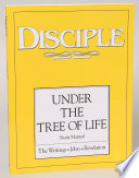 Disciple Iv Under The Tree Of Life Study Manual