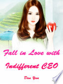 Fall in Love with Indifferent CEO