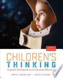 """Children's Thinking: Cognitive Development and Individual Differences"" by David F. Bjorklund, Kayla B. Causey"