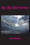 Bye Bye Bad Karma