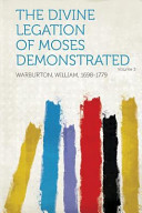 The Divine Legation of Moses Demonstrated Volume 3