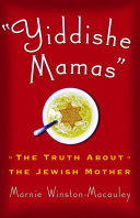 Yiddishe Mamas: The Truth About the Jewish Mother