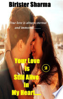 Your Love Is Still Alive In My Heart Part 2 Book PDF