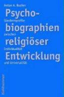 Psychobiographien Religiöser Entwicklung