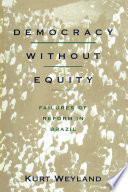 Democracy Without Equity  : Failures of Reform in Brazil