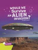 Would We Survive an Alien Invasion? [Pdf/ePub] eBook