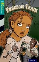 Oxford Reading Tree TreeTops Graphic Novels  Level 16  Freedom Train