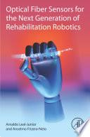 Optical Fiber Sensors for the Next Generation of Rehabilitation Robotics Book