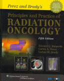 Perez and Brady s Principles and Practice of Radiation Oncology