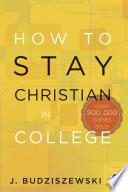 """""""How to Stay Christian in College"""" by J. Budziszewski"""